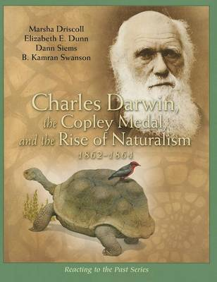 Charles Darwin, the Copley Medal, and the Rise of Naturalism, 1861-1864 book