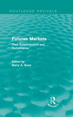 Futures Markets by Barry Goss