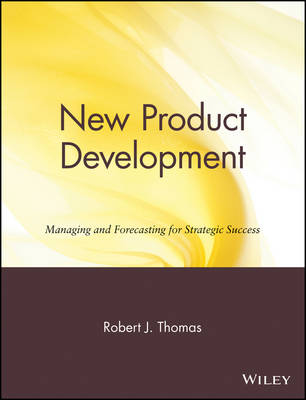 New Product Development by Robert J. Thomas