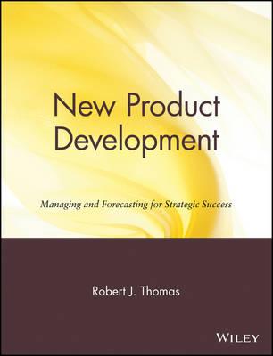 New Product Development by Robert J. Thomas