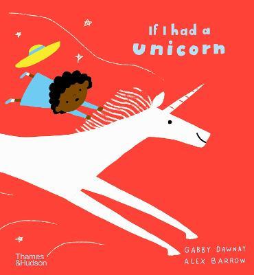 If I had a unicorn by Gabby Dawnay