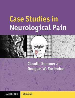 Case Studies in Neurological Pain by Douglas W. Zochodne