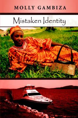 Mistaken Identity by Molly Gambiza