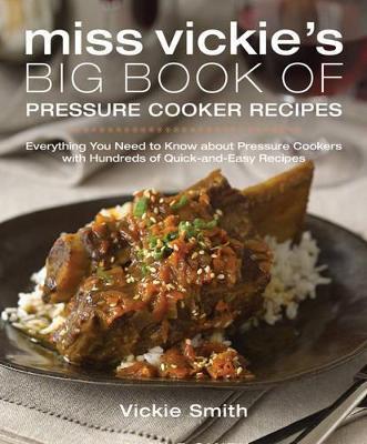 Miss Vickie's Big Book of Pressure Cooker Recipes book