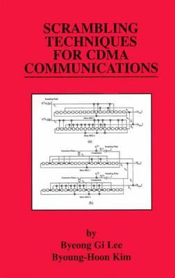 Scrambling Techniques for CDMA Communications by Byeong Gi Lee