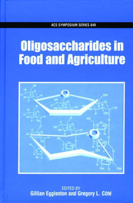 Oligosaccharides in Food and Agriculture by Gillian Eggleston