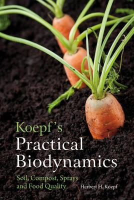 Koepf's Practical Biodynamics by Dr. Herbert H. Koepf