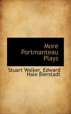 More Portmanteau Plays by Professor Stuart Walker