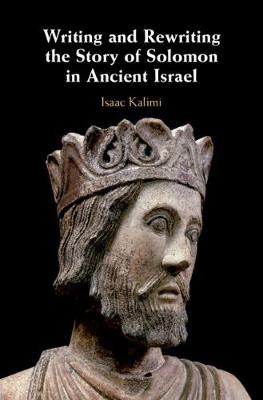Writing and Rewriting the Story of Solomon in Ancient Israel book