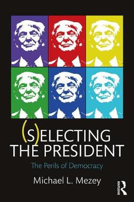 (S)electing the President by Michael L. Mezey