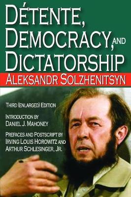 Detente, Democracy and Dictatorship by Aleksandr Solzhenitsyn