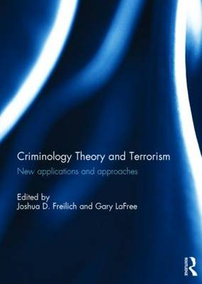 Criminology Theory and Terrorism by Joshua D. Freilich