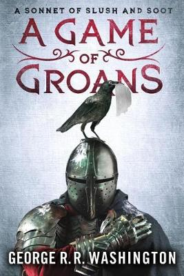 A Game of Groans by George R R Washington