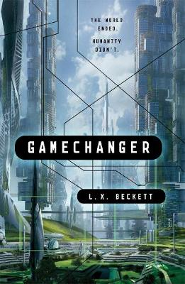 Gamechanger by L. X. Beckett