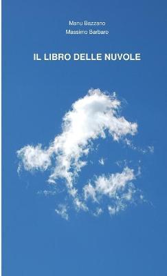 Il Libro Delle Nuvole by Massimo Barbaro