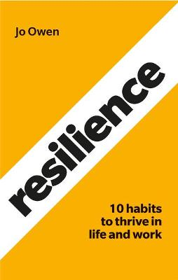 Resilience: 10 habits to sustain high performance by Jo Owen