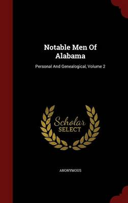 Notable Men of Alabama by Anonymous
