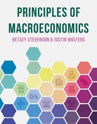 Principles of Macroeconomics by Betsey Stevenson