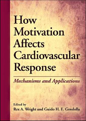 How Motivation Affects Cardiovascular Response by Rex A. Wright