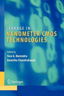 Leakage in Nanometer CMOS Technologies by Siva G. Narendra
