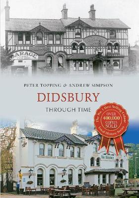 Didsbury Through Time by Peter Topping