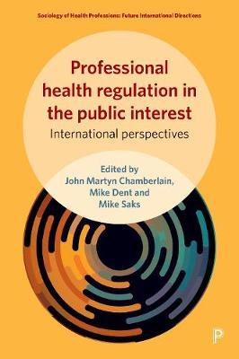 Professional health regulation in the public interest by John Martyn Chamberlain
