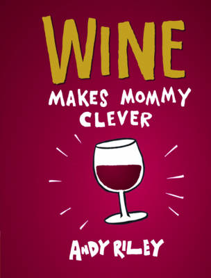 Wine Makes Mommy Clever book