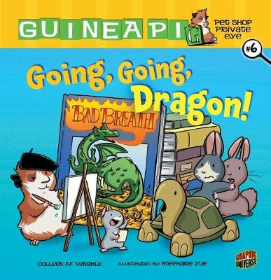 Guinea PIG, Pet Shop Private Eye Book 6: Going, Going, Dragon! by Venable Colleen AF