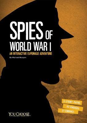 Spies of World War I by ,Michael Burgan