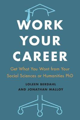 The Work Your Career by Loleen Berdahl