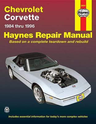Chevrolet Corvette (1984-1996) Automotive Repair Manual by mike stubblefield
