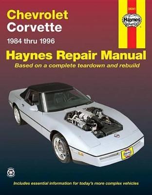 Chevrolet Corvette (1984-1996) Automotive Repair Manual by Mike Stubblefield
