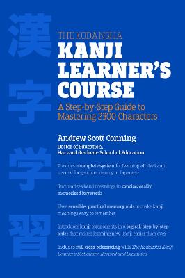 Kodansha Kanji Learner's Course by Andrew Scott Conning