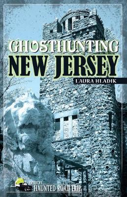 Ghosthunting New Jersey by L'Aura Hladik