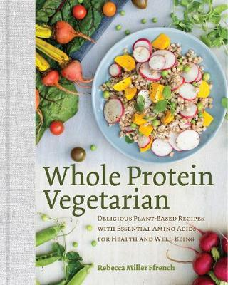 Whole Protein Vegetarian by Rebecca Ffrench