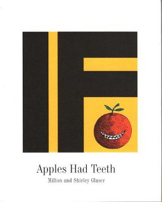 If Apples Had Teeth by Milton Glaser