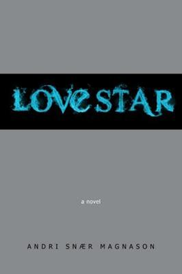 Lovestar by Andri Magnason