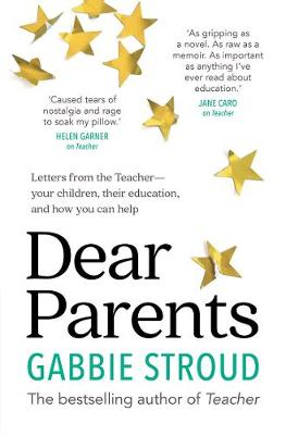 Dear Parents: Letters from the Teacher-Your Children, Their Education, and How You Can Help book
