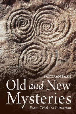 Old and New Mysteries by Bastiaan Baan