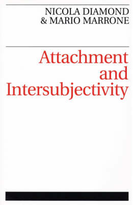 Attachment and Intersubjectivity by Mario Marrone