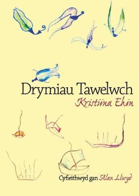 Drymiau Tawelwch by Kristiina Ehin