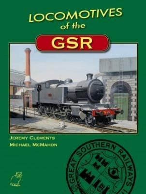 Locomotives of the GSR by Jeremy Clements