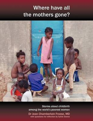 Where Have All the Mothers Gone? by Jean Chamberlain Froese