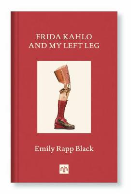 Frida Kahlo And My Left Leg book