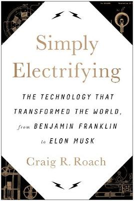 Simply Electrifying by Craig R. Roach