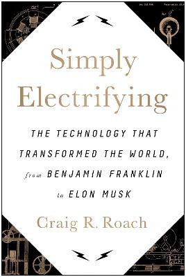 Simply Electrifying by Craig R. Roach