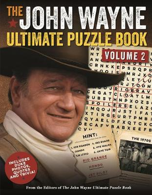 The John Wayne Ultimate Puzzle Book Volume 2: Includes Duke trivia, photos and more! by Editors of the Official John Wayne Magazine