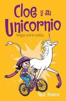 Amigas sobre ruedas / Unicorn on a Roll by Dana Simpson