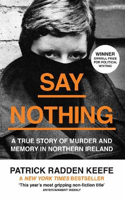 Say Nothing: A True Story Of Murder and Memory In Northern Ireland book