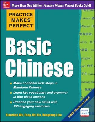 Practice Makes Perfect Basic Chinese by Rongrong Liao